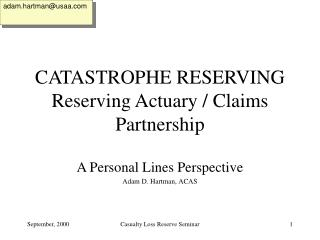 CATASTROPHE RESERVING Reserving Actuary