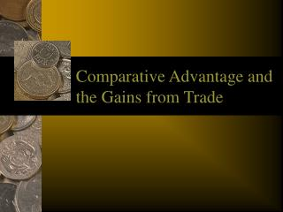 Comparative Advantage and the Gains from Trade