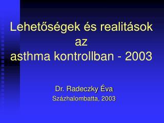 Lehetos gek  s realit sok az asthma kontrollban - 2003