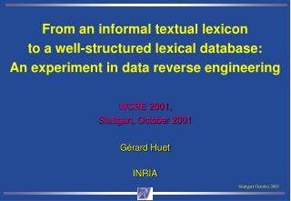 WCRE 2001, Stuttgart, October 2001 Gérard  Huet INRIA