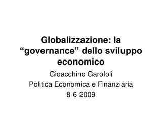 """Globalizzazione: la """"governance"""" dello sviluppo economico"""