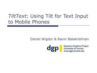 TiltText : Using Tilt for Text Input to Mobile Phones