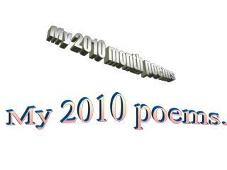 My 2010 month poems
