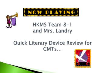 HKMS Team 8-1 and Mrs. Landry Quick Literary Device Review for CMTs…