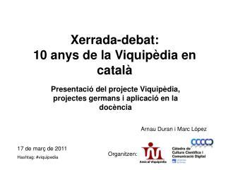 Xerrada-debat: 10 anys de la Viquipèdia en català