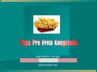 José Antonio Lizárraga URSUS AGRO SAC