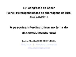 52º Congresso da Sober Painel: Heterogeneidades de abordagens do rural Goiânia, 30.07.2014