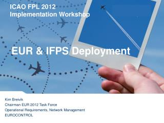EUR  IFPS Deployment