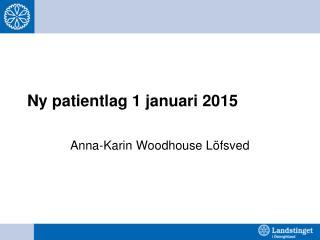 Ny patientlag 1 januari 2015