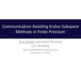 Erin Carson  and James  Demmel U.C. Berkeley Bay Area Scientific Computing Day December 11, 2013