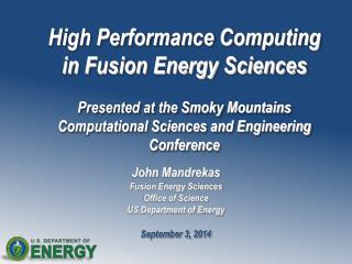 John Mandrekas Fusion Energy Sciences Office of Science US Department of Energy