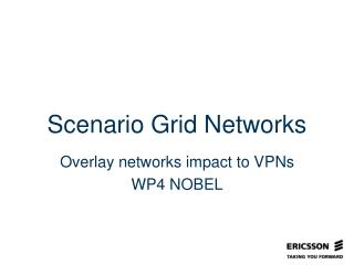 Scenario Grid Networks