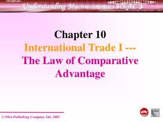 Chapter 10  International Trade I --- The Law of Comparative Advantage