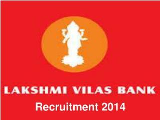 Lakshmi Vilas Bank Recruitment - 2014
