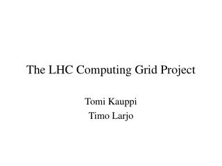 The LHC Computing Grid Project