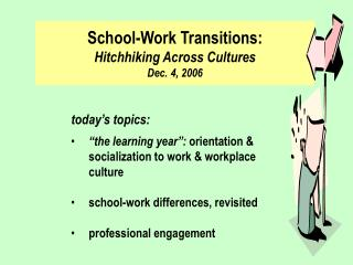 School-Work Transitions: Hitchhiking Across Cultures Dec. 4, 2006