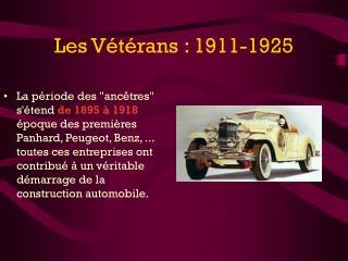 Les Vétérans : 1911-1925