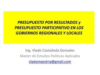 PRESUPUESTO POR RESULTADOS y PRESUPUESTO PARTICIPATIVO EN LOS GOBIERNOS REGIONALES Y LOCALES