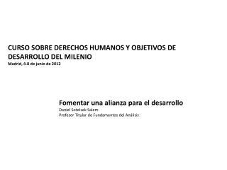 CURSO  SOBRE  DERECHOS HUMANOS Y OBJETIVOS DE DESARROLLO DEL  MILENIO Madrid, 4-8 de junio de 2012
