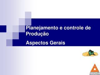 Planejamento e controle de Produção Aspectos Gerais