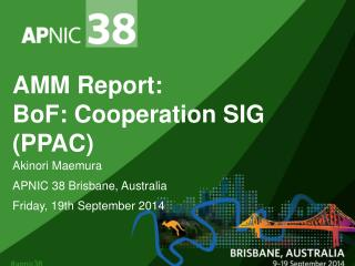 AMM Report: BoF : Cooperation  SIG (PPAC)