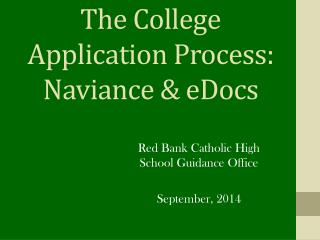 The College Application Process: Naviance  &  eDocs