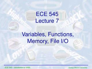 Variables, Functions,  Memory, File I/O