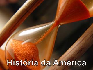 Hist�ria da Am�rica
