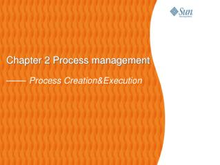 Chapter 2 Process management ——  Process Creation&Execution