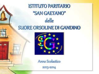 ISTITUTO PARITARIO �SAN GAETANO� delle SUORE ORSOLINE DI GANDINO