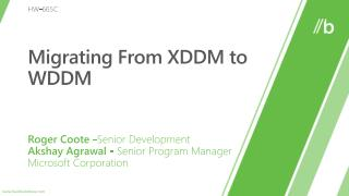 Migrating From XDDM to WDDM