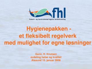 Hygienepakken -  et fleksibelt regelverk med mulighet for egne løsninger