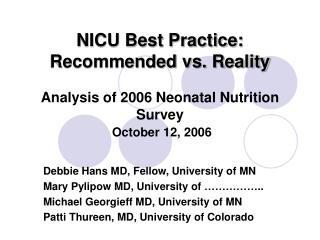 Debbie Hans MD, Fellow, University of MN Mary Pylipow MD, University of ……………..