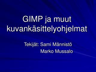 GIMP ja muut kuvankäsittelyohjelmat