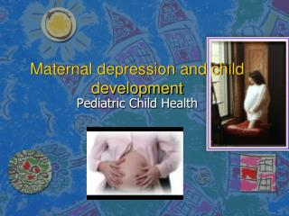 Maternal depression and child  development