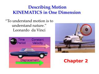 Describing Motion KINEMATICS in One Dimension