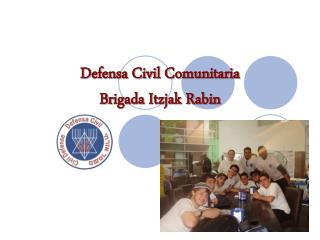 Defensa Civil Comunitaria Brigada Itzjak Rabin