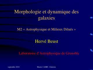 Morphologie et dynamique des galaxies M2 « Astrophysique et Milieux Dilués »