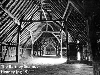 The Barn by Seamus Heaney (pg 19)