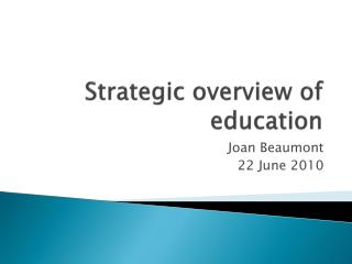 Strategic overview of education