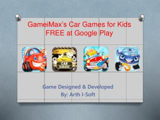 GameiMax's Car Games for Kids FREE at Google Play