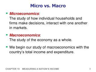 Micro vs. Macro