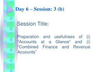 Day 6 – Session: 3 (b)