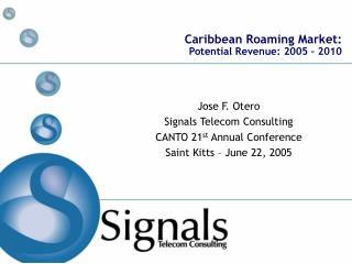 Caribbean Roaming Market: Potential Revenue: 2005 – 2010