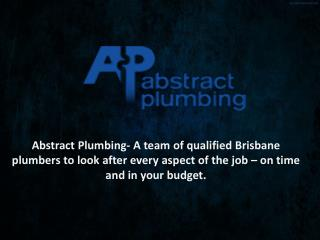 Abstract Plumbing- A team of qualified�Brisbane plumbers