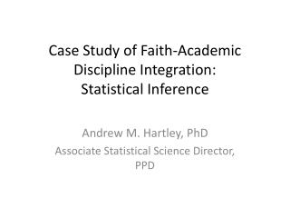 Case Study of Faith-Academic Discipline Integration:  Statistical Inference