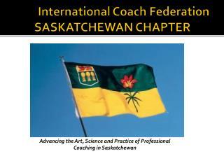 International Coach Federation  SASKATCHEWAN CHAPTER