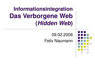 Informationsintegration  Das Verborgene Web ( Hidden Web )