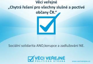 """Věci veřejné """"Chytrá řešení pro všechny slušné a poctivé občany ČR."""""""