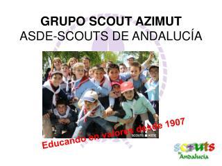 GRUPO SCOUT AZIMUT ASDE-SCOUTS DE ANDALUCÍA